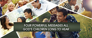 Four Powerful Messages All God's Children Long to Hear